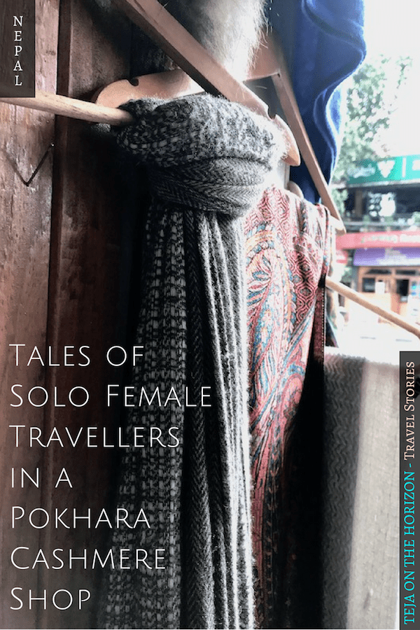 Meeting a sisterhood of female travellers and hosts in Pokhara, Nepal | Kashmiris in Pokhara | couchsurfing with a cashmere merchant family in Nepal | introduction to Buddhist monastery education | learning about original and ethical cashmere from Kashmir | The Kashmiri Serendipity: Stories of Female Travellers in Pokhara | Teja on the Horizon