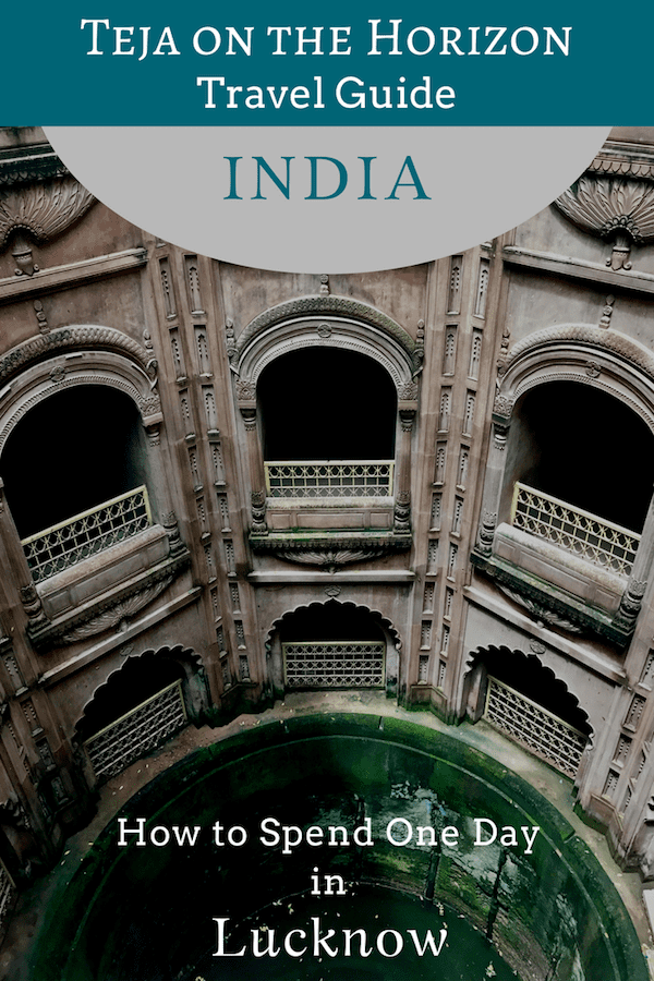 Travel guide 'One Day in Lucknow (Also, What is an Imambara?)' on travel blog Teja on the Horizon | Pinterest image | View down the well of Shahi Baoli in Bara Imambara, Lucknow | A 1-day itinerary for what to do in Lucknow, Uttar Pradesh