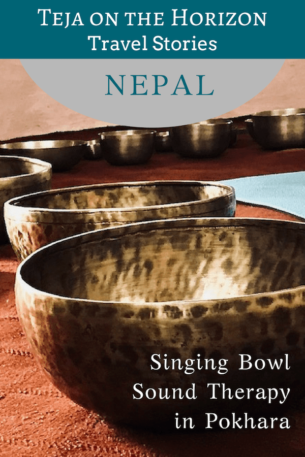 """Travel story """"Experiencing Singing Bowl Sound Therapy in Nepal"""" from travel blog Teja on the Horizon 