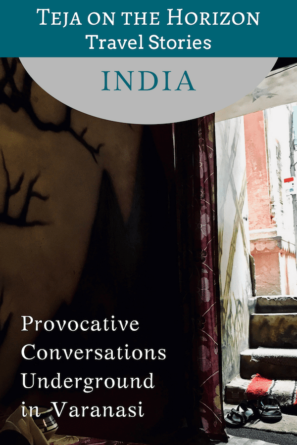 "Travel story ""Underground in Varanasi: Contrasts and Blasphemies"" from travel blog Teja on the Horizon 
